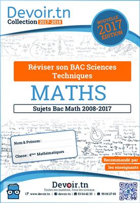 Sujets Corrigés Mathématiques-Bac Technique (2008—2017)
