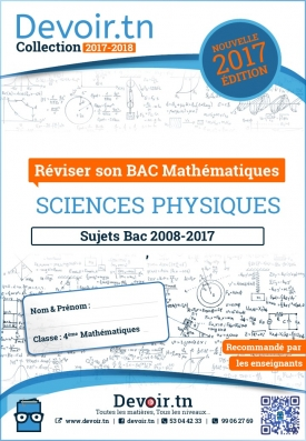 Sujets corrigés sciences physiques -Bac Math(2008—2017)