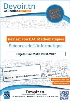 Sujets Corrigés Mathématiques -Bac Info(2008—2017)