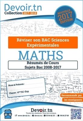 Résumés de cours et Sujets du Bac 2008-2017 Mathématiques (Sc-exp)