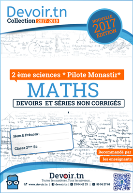 Devoirs et Exercices Mathématiques 2 ème sc* pilote monastir*