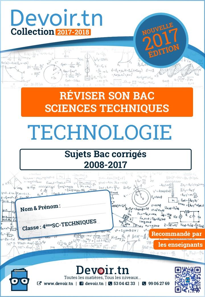 Sujets Corrigés Technologie -Bac Techniques (2008—2017)