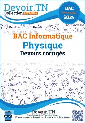 Physique Bac Info cours et devoirs corrigés