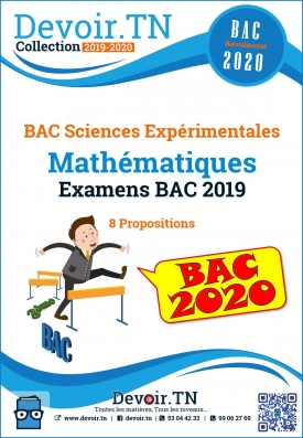 BAC sciences ( 8 Propositions Examens Sujets MATH BAC 20019)