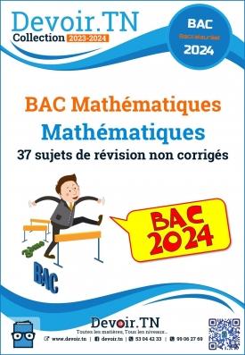 37 Sujets de Révision — Mathématiques (BAC mathématiques pour PROF)