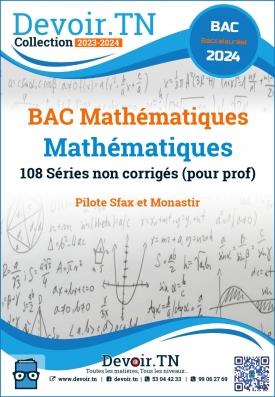 108 Séries de Mathématiques (BAC mathématiques pour PROF)
