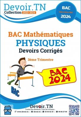 BAC MATH Devoirs Physiques Corrigés 3 ème trimestre