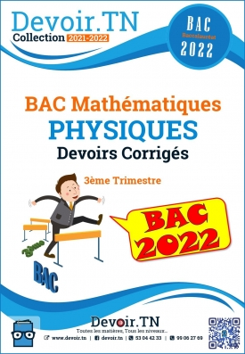 BAC Mathématiques — Physiques — Devoirs Corrigés 3ème trimestre