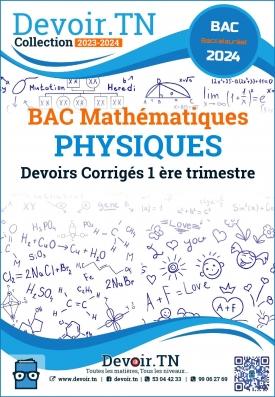 BAC MATH Devoirs Physiques Corrigés  1ere trimestre